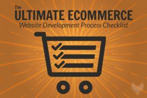 The Ultimate Ecommerce Website Development Process Checklist